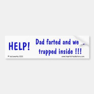 Aide ! Le papa a pété et nous sommes coincés à l'i Autocollant De Voiture