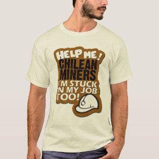 Aidez-moi les mineurs chiliens ! t-shirt