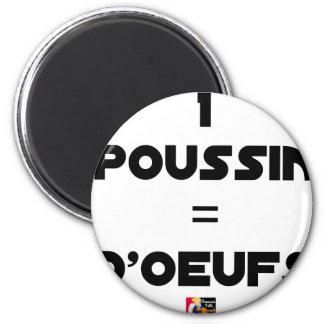 Aimant 1 POUSSIN = D'OEUFS - Jeux de mots -Francois Ville