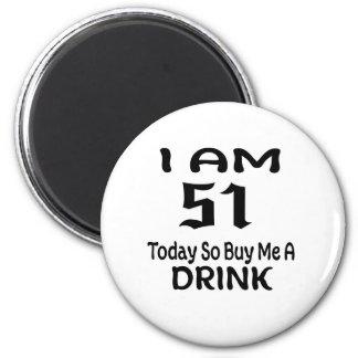 Aimant 51 achetez-aujourd'hui ainsi moi une boisson