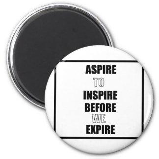 AIMANT ASPIREZ POUR INSPIRER AVANT QUE NOUS EXPIRIONS