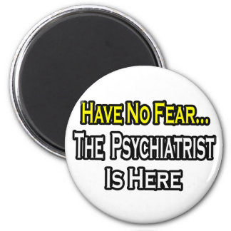 Aimant Aucun psychiatre de crainte… n'est ici