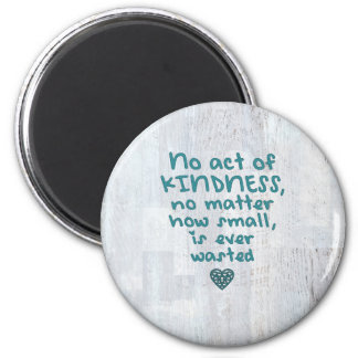 Aimant Aucune Loi de la gentillesse n'est jamais