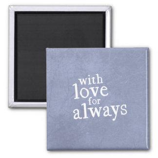 Aimant Avec amour pour toujours l'aimant