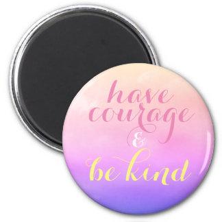 Aimant Ayez le courage et soyez pourpre inspiré aimable