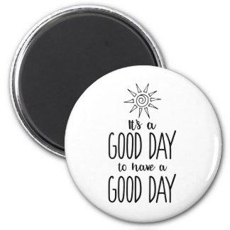 Aimant C'est un beau jour pour avoir une positivité de