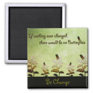 Aimant Changez la citation de papillon