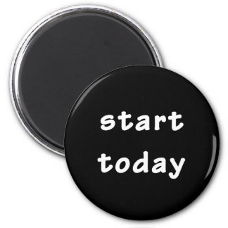 Aimant Commencez aujourd'hui le texte de motivation