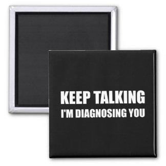 Aimant Continuez à parler en vous diagnostiquant