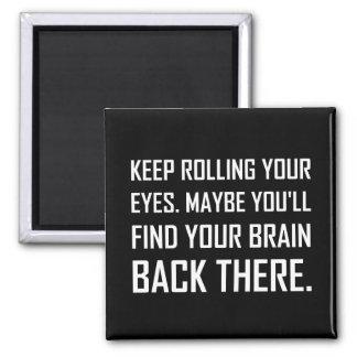 Aimant Continuez à rouler le cerveau de découverte de
