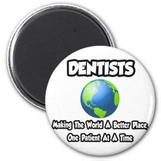 Aimant Dentistes… faisant au monde un meilleur endroit