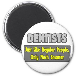 Aimant Dentistes… plus futés