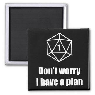 Aimant DnD - ne vous inquiétez pas, j'ont un plan