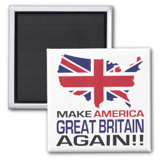 Aimant Faites l'Amérique Grande-Bretagne encore !