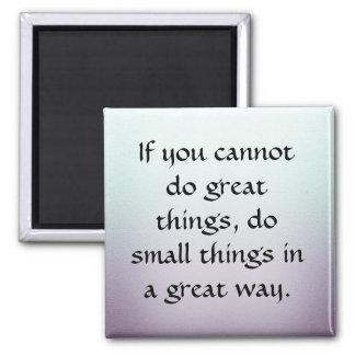 Aimant Faites les petites choses d'une grande manière