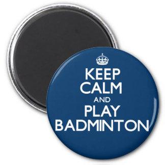 Aimant Gardez le badminton de calme et de jeu (continuez)