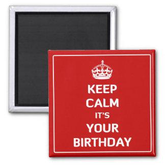 Aimant Gardez le calme qu'il est votre anniversaire