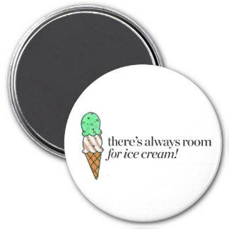 Aimant Il y a toujours pièce pour la crème glacée