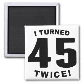 Aimant J'ai tourné 45 deux fois ! quatre-vingt-dixième