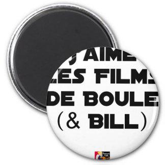 Aimant J'aime les Films de Boule (& Bill) - Jeux de Mots