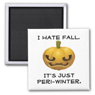 Aimant Je déteste l'automne--C'est juste Peri-Hiver