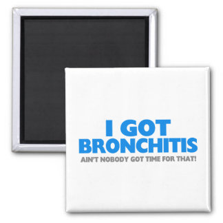 Aimant Je n'ai attrapé la bronchite et ne suis pas