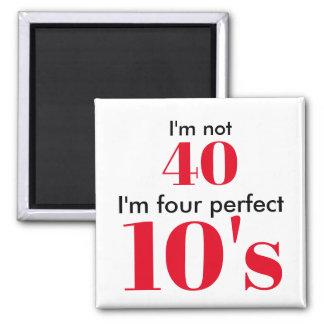 Aimant Je n'ai pas 40 ans que je suis les quatre années
