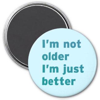 Aimant Je ne suis pas plus âgé je suis simplement