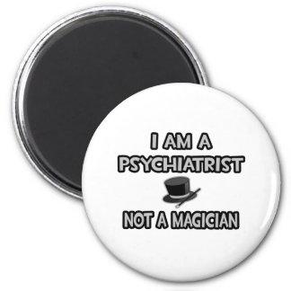 Aimant Je suis un psychiatre… pas un magicien