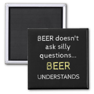 Aimant La bière ne demande pas l'aimant idiot de