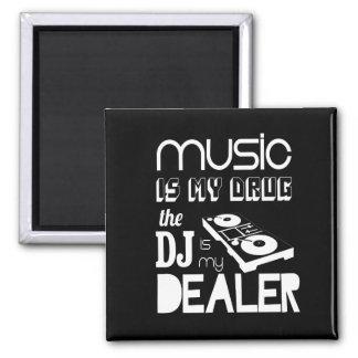 Aimant La musique est ma drogue… que le DJ est mon