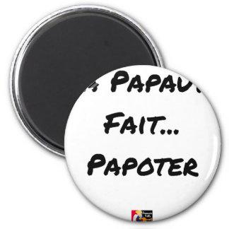 Aimant LA PAPAUTÉ FAIT PAPOTER - Jeux de mots