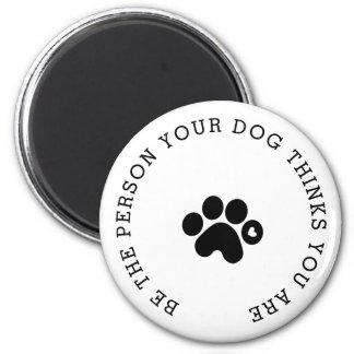 Aimant La personne que votre chien pense que vous êtes