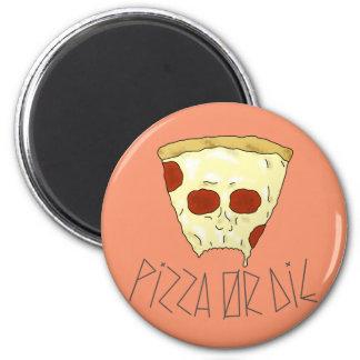 Aimant La pizza ou meurent