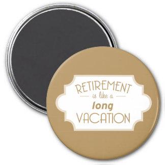 Aimant La retraite a lieu comme de longues vacances