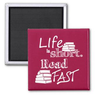 Aimant La vie est short, a lu rapidement