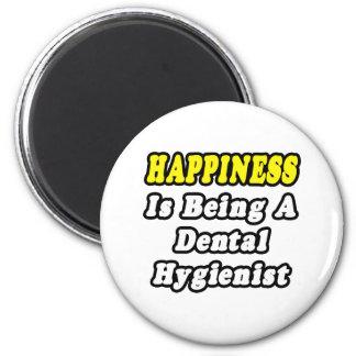Aimant Le bonheur est un hygiéniste dentaire