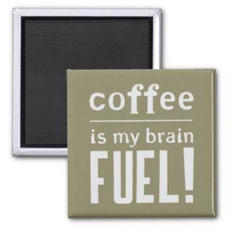 Aimant Le café est mon carburant de cerveau
