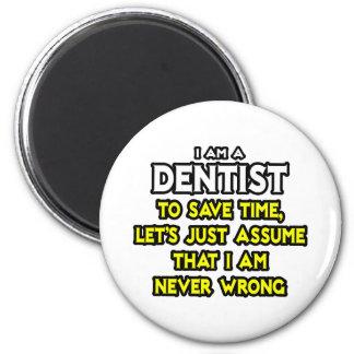 Aimant Le dentiste… supposent que je n'ai jamais tort