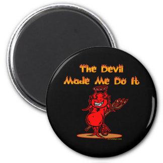 Aimant Le diable m'a incité à le faire !