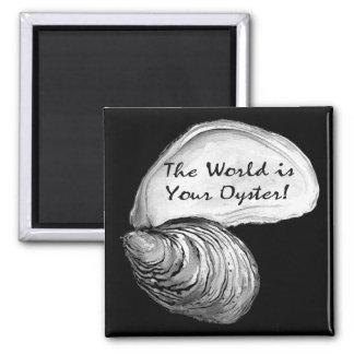 Aimant Le monde est votre huître