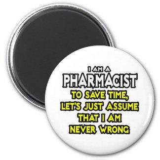 Aimant Le pharmacien… supposent que je n'ai jamais tort