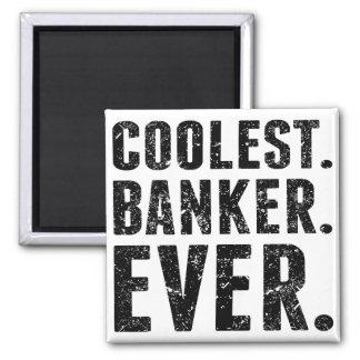 Aimant Le plus frais. Banquier. Jamais