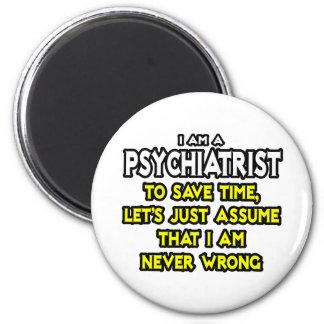 Aimant Le psychiatre… supposent que je n'ai jamais tort
