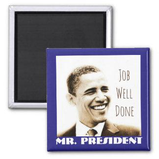 """Aimant Le """"travail bien réalisé, Monsieur le Président"""""""
