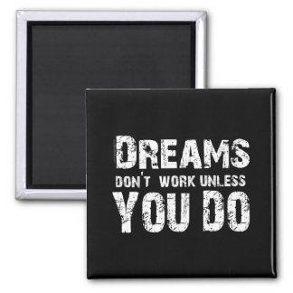 Aimant Les rêves ne fonctionnent pas - 2