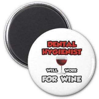 Aimant L'hygiéniste dentaire… travaillera pour le vin