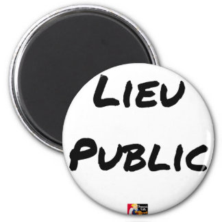 Aimant LIEU PUBLIC - Jeux de mots - Francois Ville