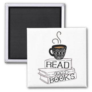 Aimant Lisez les bons livres, bon café de boissons