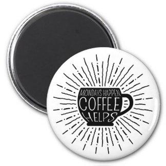 Aimant Lundi se produit ; Le café aide l'aimant